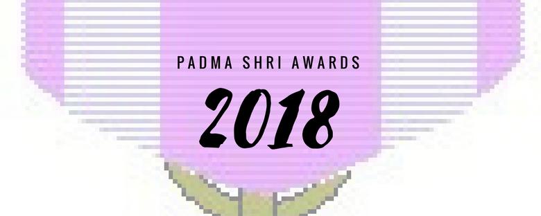 10 Padma Shri Award Recipients Of 2018